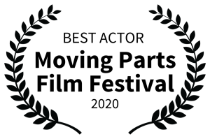 BEST ACTOR Moving Parts Film Festival 2020